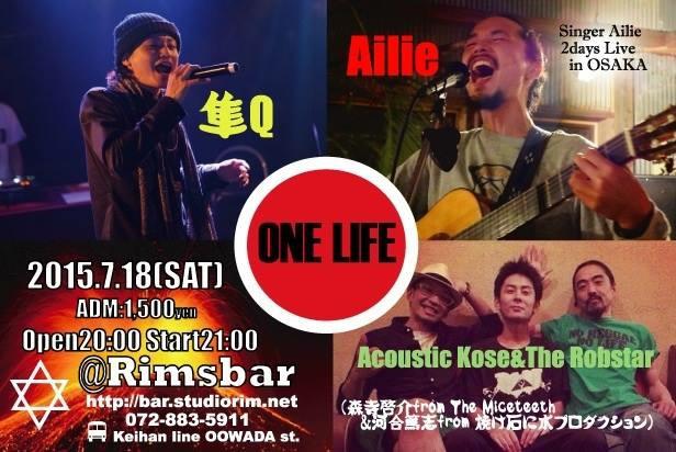 2015.7.18SAT ONE LIFE at 門真 Rimsbar1