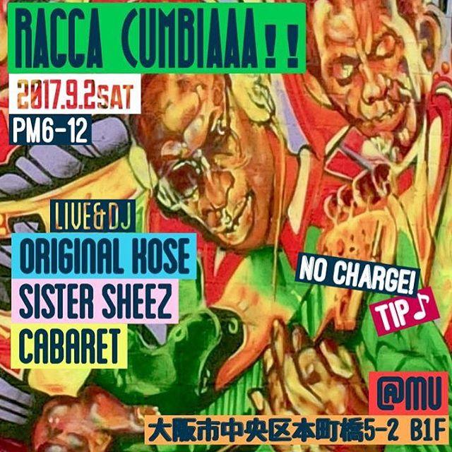いよいよ今週末土曜日!有りそで無かったRaggamuffin×Cumbiaなイベント「RAGGA CUMBIAAA~」ありがたく第5回目も開催決定です!Kose, Sheez, Cabaret のレギュラーcrew が、LIVEにDJに総出で盛り上げますよーッ!もちろん今回も会場は、堺筋本町mu!食べて良し◎呑んで良し◎踊って良し◎ なラテンキッチン&バー★皆さんのお越しをお待ちしてます(^o^)/ 【 RAGGA CUMBIAAA~#5】2017/9/2 sat at 本町橋Mu 18:00-23:30adm FREE! Tip 投げ銭!LIVE & DJ■ORIGINAL KOSE ■SISTER SHEEZ■Cabaret